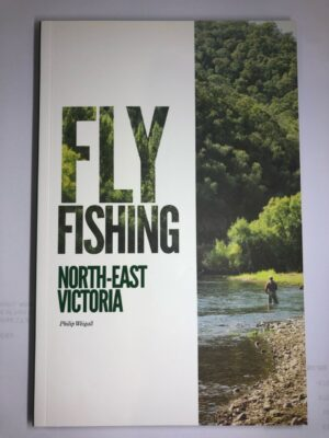 Fly Fishing North East Victoria Philip Weigall
